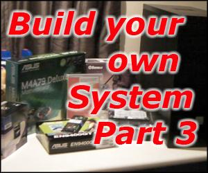 Building your own computer system Part 3 - Finishing the Build