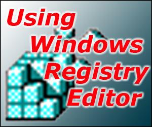 Using the Windows Registry Editor